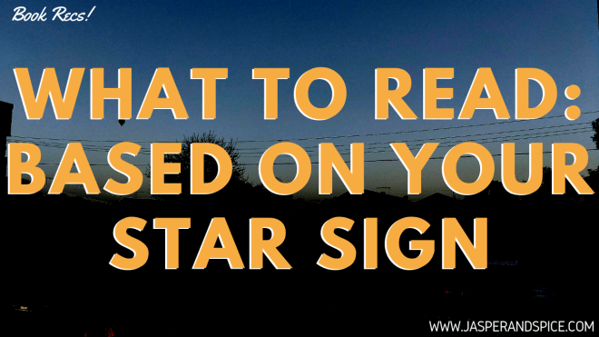 What to read Based on your star sign 2019 Header 1 - YA Books To Read Based on Your Zodiac Star Sign!!