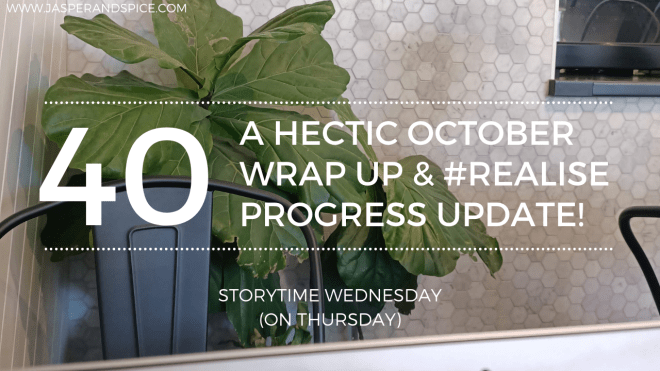 A HECTIC OCTOBER WRAP UP REALISE PROGRESS UPDATE 2019 Blog Header Storytime Wednesday - A Hectic October Wrap-Up & #Realise Progress Update!