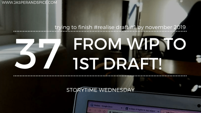 My Writing Goals  Finishing Realise Draft 1 Before NaNoWriMo Begins 2019 Blog Header Storytime Wednesday - My Writing Goals: Finishing #Realise Draft Before NaNoWriMo Begins (SW#37)