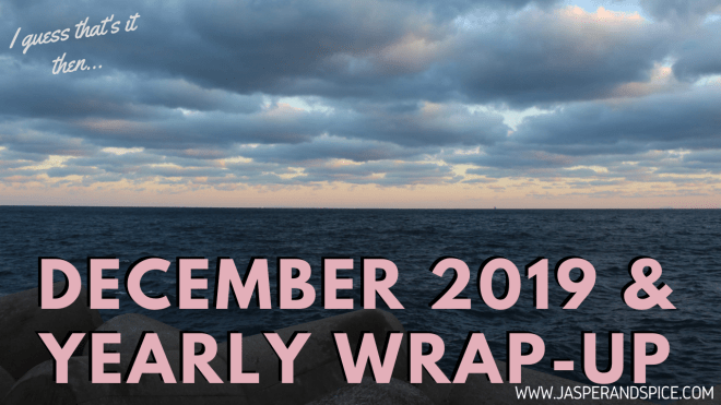 DECEMBER 2019 YEARLY WRAP UP Blog Post Header - December & Yearly Wrap-Up for 2019 (because it's already getting busy)