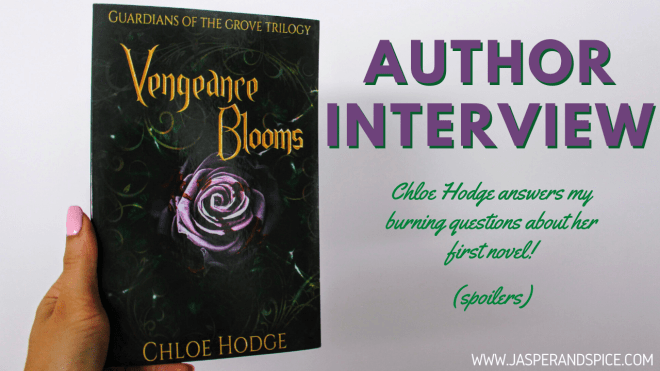 Vengeance Blooms Author Chloe Hodge Answers My Burning Questions About Her First Novel SPOILERS - Vengeance Blooms Author, Chloe Hodge Answers My Burning Questions About Her First Novel!!! (SPOILERS)