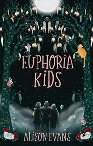 Euphoria Kids by Alison Evans Book Cover 191x300 - Euphoria Kids by Alison Evans | Spoiler-Free Book Review
