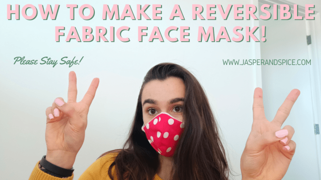 HOW TO MAKEA REVERSIBLE FACE MASK 2020 Header 1 - How To Make A REVERSIBLE Fabric Face Mask! A Step-By-Step Tutorial (With Pictures)
