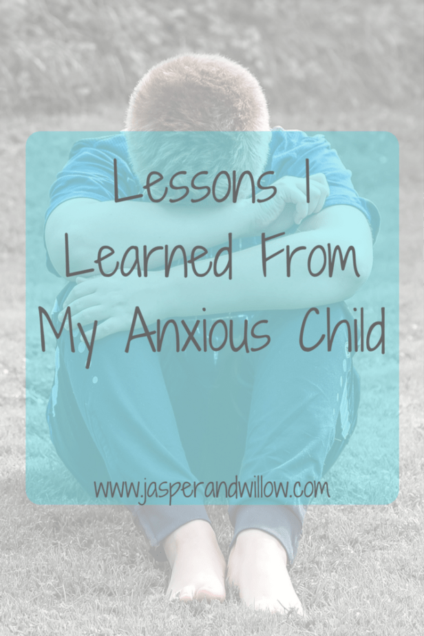 Lessons I Learned From My Anxious Child