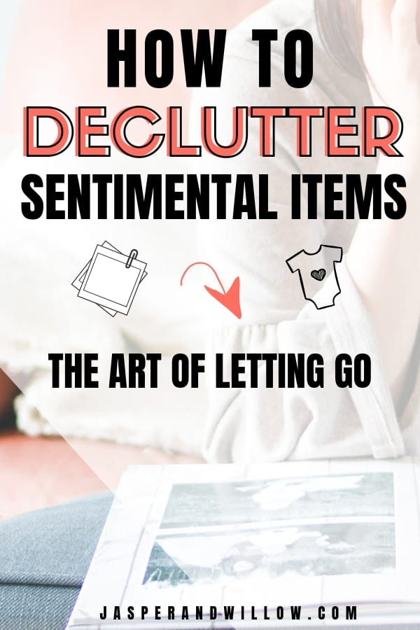 how to declutter sentimental items the art of letting go