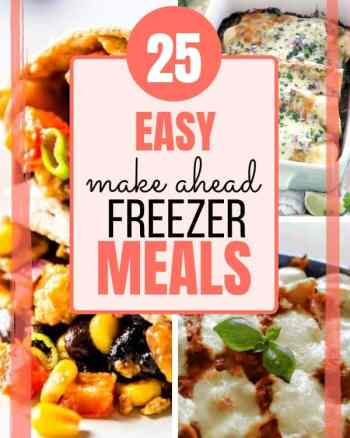 25 make ahead freezer meals
