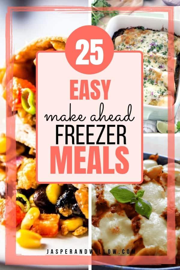 25 easy make ahead freezer meals