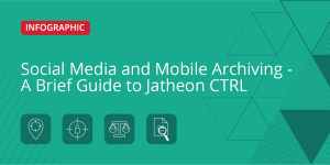 Social Media and Mobile Archiving – A Brief Guide to Jatheon CTRL – SM