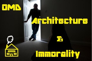 OMD Architecture Immorality