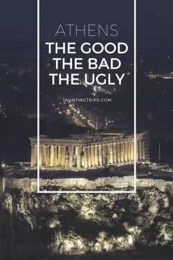 Athens-the-good-the-bad-the-ugly-jaunting-trips-2
