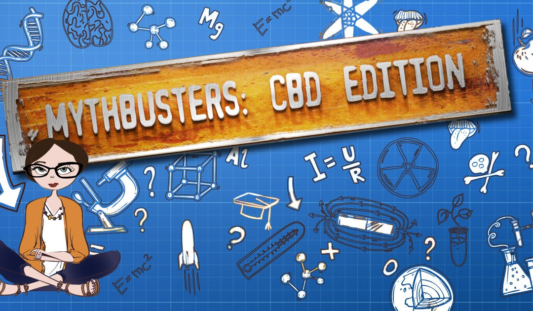 Mythbusters: CBD Edition