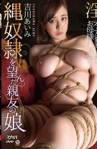 Yoshikawa Daughter Of A Close Friend That Wanted To Rope Slave Manami