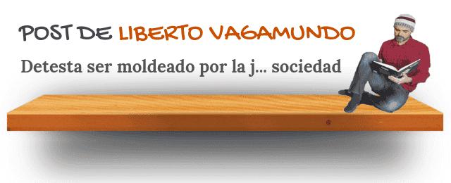 cajetín de autor: Liberto Vagamundo