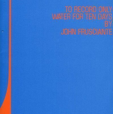 "Portada de ""To Record Only Water For Ten Days"" (John Frusciante)"