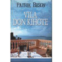 Vila Don Kihote - Patrik Beson - Javor izdavastvo - Za svakoga po nesto