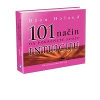 101 način da pokrenete svoju intuiciju Džon Holand