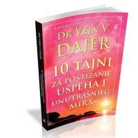 10 tajni za postizanje uspeha i unutrašnjeg mira Vejn Dajer
