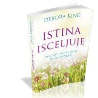 Istina isceljuje - Debora King - Javor izdavastvo - Za svakoga po nesto