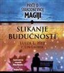Slikanje budućnosti priče o svakodnevnoj magiji - Lin Lauber i Lujza L. Hej
