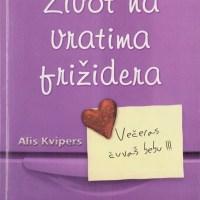 Život na vratima frižidera - Alis Kvipers - Javor izdavastvo