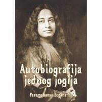 Autobiografija jednog jogija - Jogananda - Javor izdavastvo