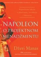 Napoleon o projektnom menadžmentu - Džeri Manas