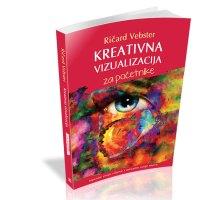 Kreativna vizualizacija za početnike - Ričard Vebster - Javor izdavastvo