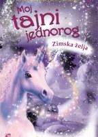 Moj tajni jednorog Zimska želja - Linda Čapman - Javor izdavastvo