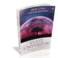 Vi ste Univerzum - Dipak Čopra, Menas Kefatos - Javor izdavastvo
