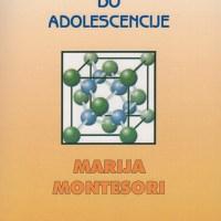 Od detinjstva do adolescencije - Marija Montesori - Javor izdavaštvo