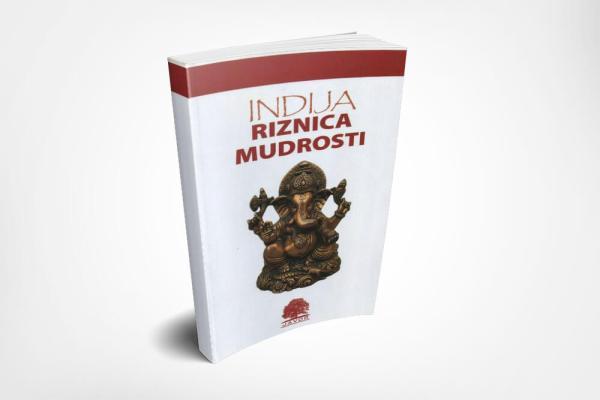 Indija riznica mudrosti - Javor izdavastvo - Za svakoga po nesto