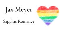 rainbow heart with the text Jax Meyer Sapphic Romance