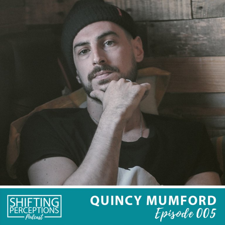 Quincy Mumford Singer on Shifting Perceptions Podcast