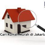 Cari Rumah Murah di Jakarta