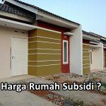 Harga Rumah Subsidi
