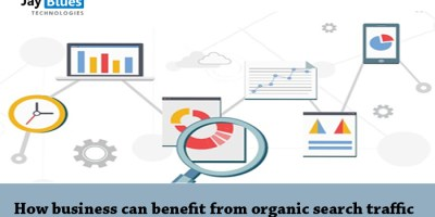 How business can benefit from organic search traffic