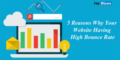 5 Reasons Why Your Website Having High Bounce Rate
