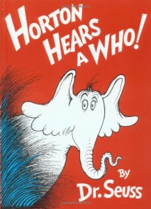 Horton Hears a Who!, by Dr. Seuss