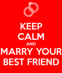 Keep-Calm-and-Marry-Your-Best-Friend