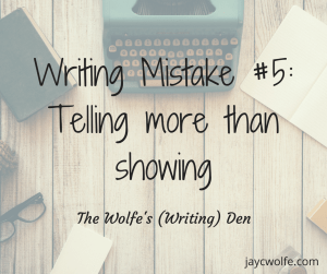 writing mistakes fiction writers telling showing