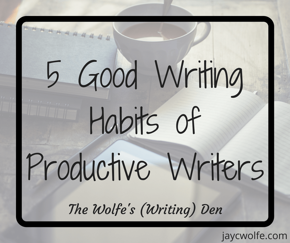 5 Good Writing Habits of Productive Writers