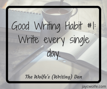 Good Writing Habits - Write Every Day