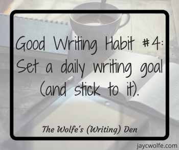 Good Writing Habits - Daily Writing Goal
