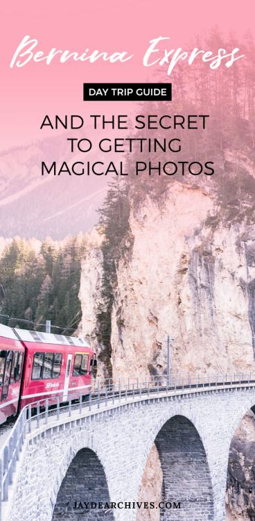 Bernine Express Day Trip Guide and the Secret to getting Magical Photos. Switzerland Travel Ideas.
