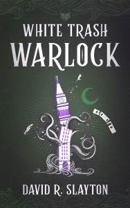 White Trash Warlock by David R. Slayton
