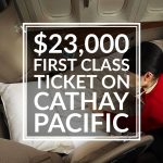 MY $23,000 FIRST CLASS TICKET ON CATHAY PACIFIC