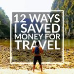 12 Ways I Saved Money For Travel