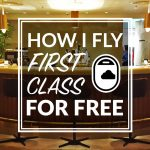 How I Fly First Class For Free