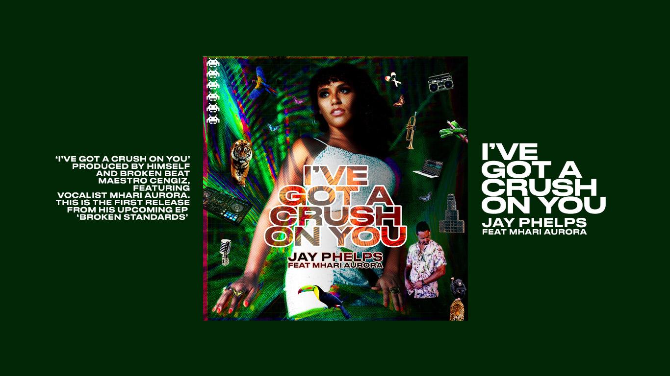 Jay Phelps' new single I've got a crush on you! Feat. Mhari Aurora