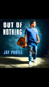 """I have a new single ad on YouTube called out of nothing at """"Jay Powell music"""""""